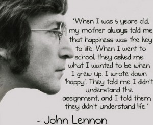 John Lennon always has great quotes.